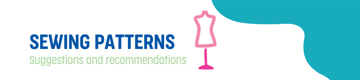Sewing Patterns – Suggestions &Recommendations